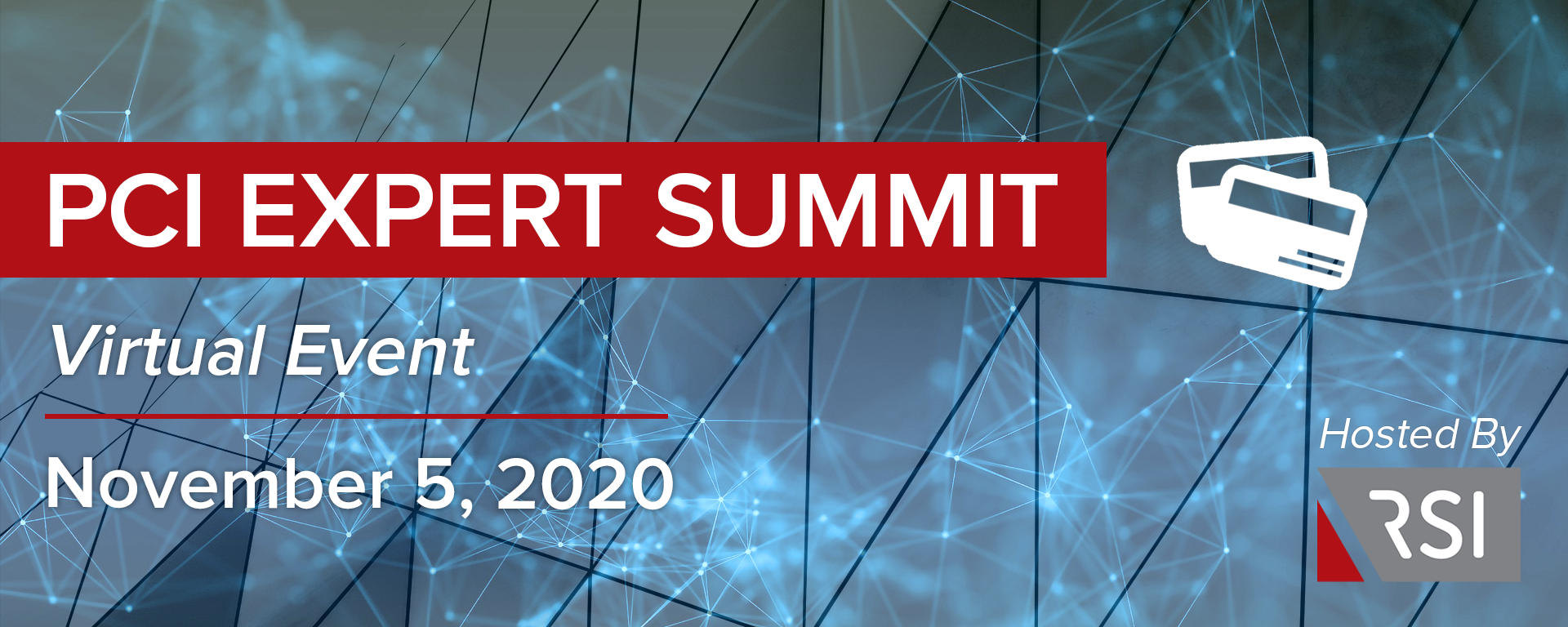PCI Expert Summer Virtual Event on November 5, 2020. Hosted by RSI.