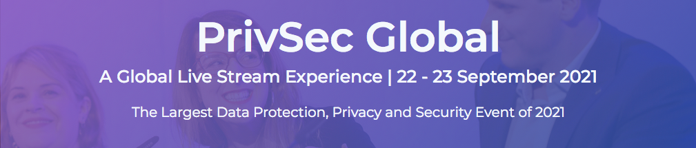 Banner for PrivSec Global: A Global Live Stream Experience. 22-23 September 2021. The Largest Data Protection, Privacy and Security Event of 2021. Businesspeople smiling in the background of the banner.